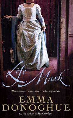 Life Mask by Emma Donoghue