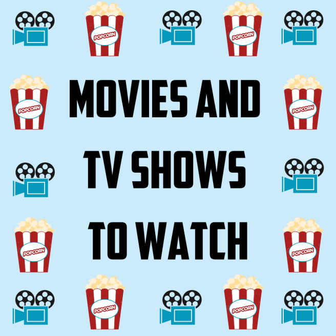 Movies and TV Shows to Watch